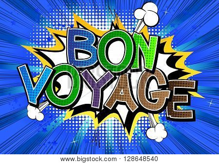 Bon Voyage - Comic book style word on comic book abstract background.