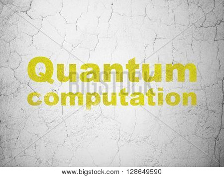 Science concept: Yellow Quantum Computation on textured concrete wall background
