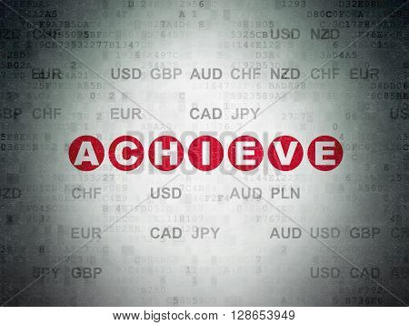 Finance concept: Painted red text Achieve on Digital Data Paper background with Currency