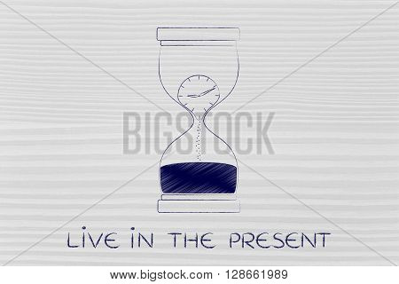 Hourglass With Melting Clock Inside, Live In The Present