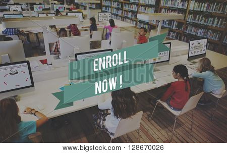 Enroll Now! Register Subscribe Application Concept