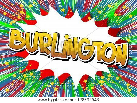 Burlington - Comic book style word on comic book abstract background.