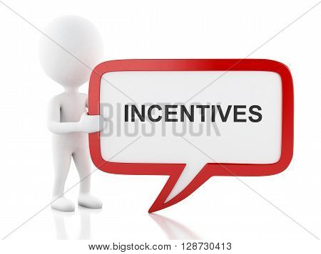 3d renderer image. White people with speech bubble that says incentives . Business concept. Isolated white background.