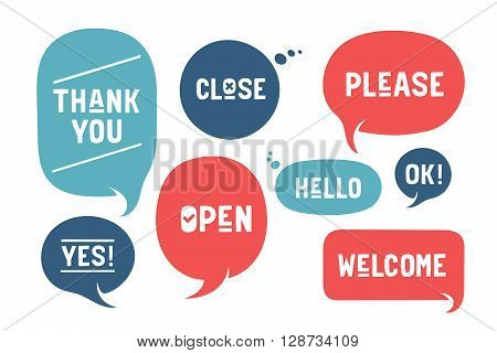 Set of bubbles, cloud talk, different shapes for communication and market themes. Words Open, Welcome, Please, Thank You, Hello, Yes and Close. Vector Illustration