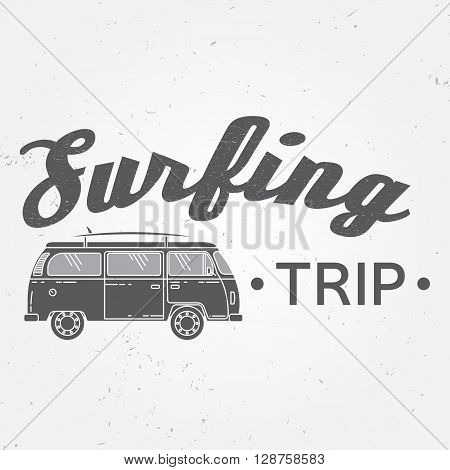 Surf Trip Concept Vector Summer Surfing Retro Badge. Beach Surfer Emblem , Rv Outdoors Banner, Vinta