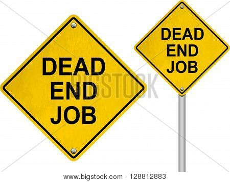 Dead end job road sign isolated on white background
