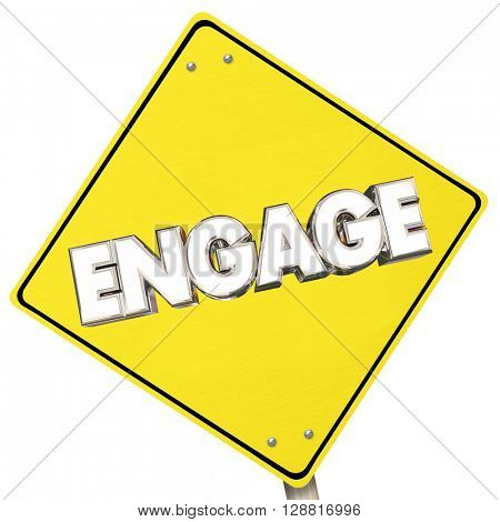 Engage Yellow Sign Road Participate Ahead Word 3d Illustration