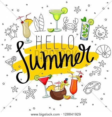 Caption Hello Summer surrounded from different cocktails and summer icons. Fashionable calligraphy on a smear of yellow ink. Pina colada tequila sunrise margarita mojito coconut cosmopolitan. Vector illustration on white background.