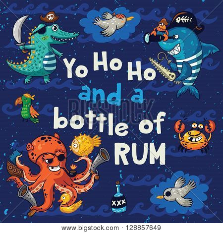 Yo ho ho and a bottle of rum. Sweet card with pirates, crocodile, octopus, shark, crab, seagulls, parrot, and bottle of rum. Awesome child print in bright colors