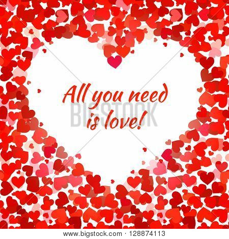 A lot of pink and red hearts and all you need is love phrase on white