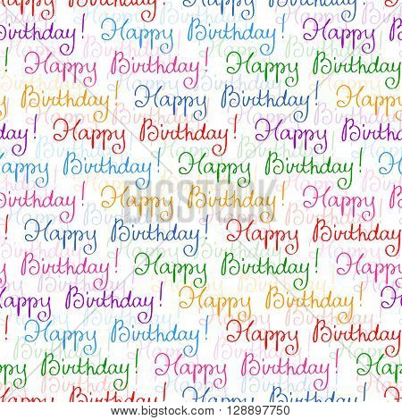 Seamless multicoloured pattern with Birthday's congratulations for decoration