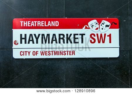 LONDON UNITED KINGDOM-JUNE 7 2015: Street sign marking London's famous Haymarket in the region known as Theatreland renowned for hosting UK European and sometimes world film premieres.