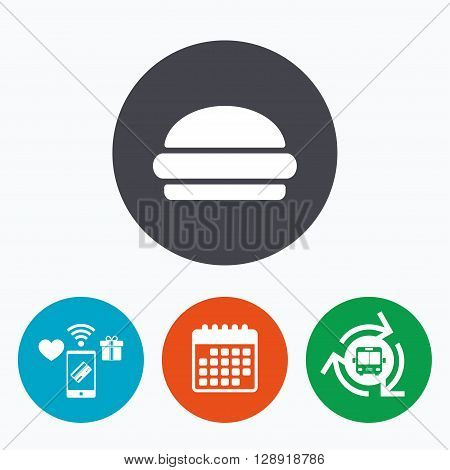 Hamburger sign icon. Fast food symbol. Junk food. Mobile payments, calendar and wifi icons. Bus shuttle.
