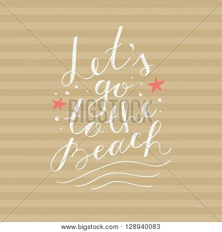 lets go to the beach, vector lettering on striped background