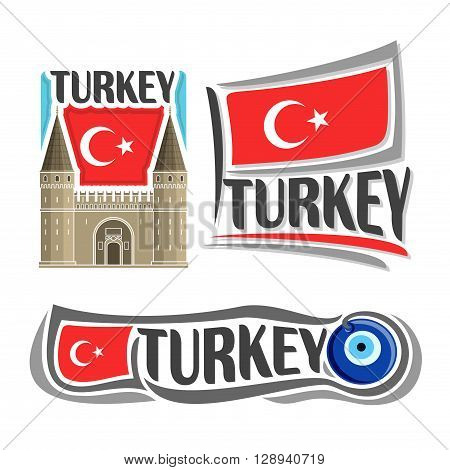 Vector logo for Turkey, consisting of 3 isolated illustrations: Topkapi Palace in Istanbul on background of national state flag, symbol of Turkey and turkish flag beside amulet Nazar boncugu close-up