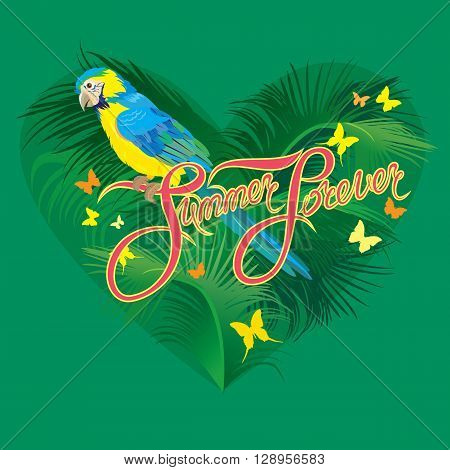 Seasonal card with Heart shape palm trees leaves and Yellow Blue Macaw parrot. Handwritten calligraphic text Summer Forever. Element for travel and vacation design.