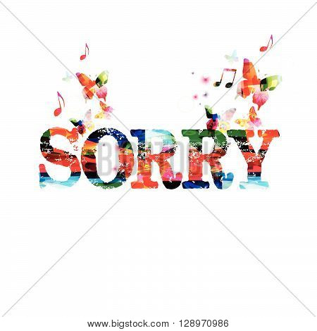Vector illustration of colorful sorry inscription with butterflies