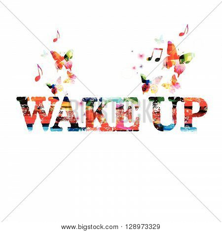 Vector illustration of colorful wake up inscription with butterflies