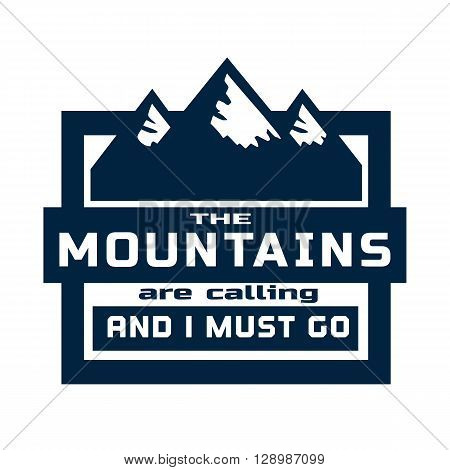 Motivated Quote about Mountains. Motivational Banner with Quotes Concept. Vector Typography Poster. Motivation for mountaineering climbing trekking alpinism. Vector Illustration