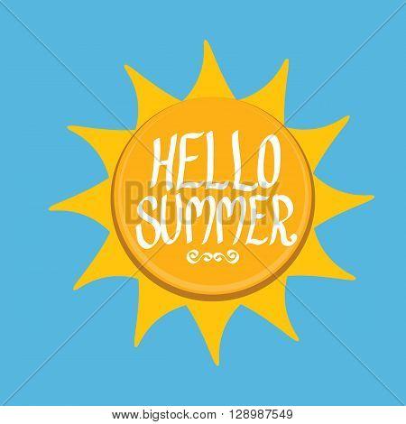Vector summer fun background. Hello Summer funny vector illustration. Vector hand lettering typography poster hello summer. Hand drawn summer card