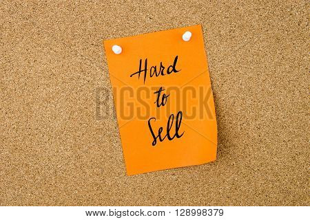 Hard To Sell Written On Paper Note