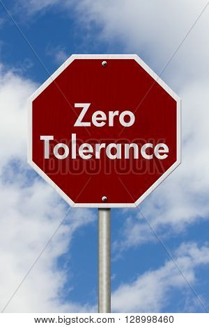 Zero Tolerance Stop Sign Red and white stop sign with words Zero Tolerance with sky background, 3D Illustration