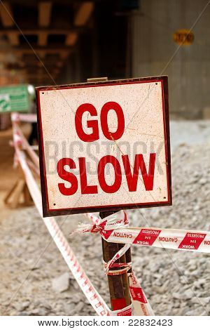 Go Slow Sign Board