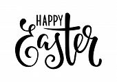 Happy Easter Hand Drawn Calligraphy And Brush Pen Lettering. Design For Holiday Greeting Card And In poster