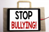 Handwriting Announcement Text Showing Stop Bullying. Business Concept For Prevention Problem Bully W poster