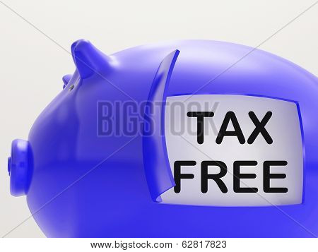 Tax Free Piggy Bank Means No Taxation Zone