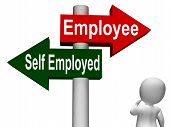 foto of self-employment  - Employee Self Employed Signpost Meaning Choose Career Job Choice - JPG
