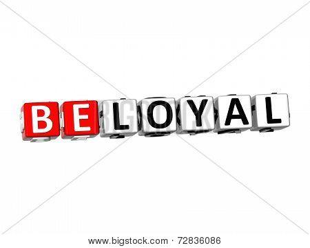 3D Word Beloyal On White Background