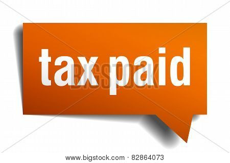 Tax Paid Orange Speech Bubble Isolated On White