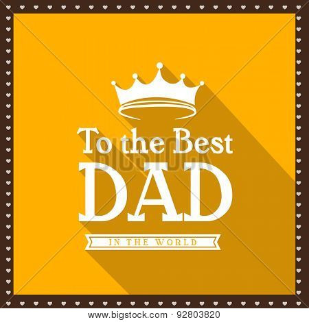 Elegant greeting card design with stylish text To the Best Dad in crown for Happy Father's Day celebration.