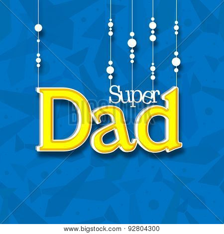 Beautiful Super Dad greeting or invitation card design on neckties decorated blue background, concept for Happy Father's Day celebration.