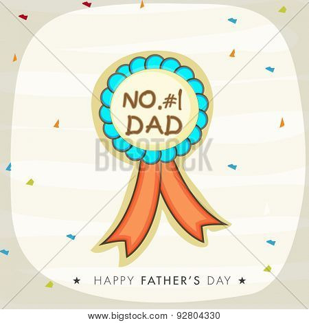Stylish badge design with text No. 1 Dad for Happy Father's Day celebration.