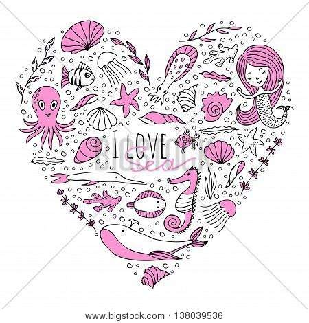 Marine animals and plants arranged in the shape of a heart. The words I love sea . Vector image drawn by hand in cartoon style.