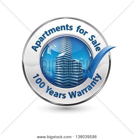 Apartments for sale. 100 Years Warranty -  button / label for real estate / building developers companies
