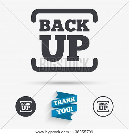 Backup date sign icon. Storage symbol with arrow. Flat icons. Buttons with icons. Thank you ribbon. Vector