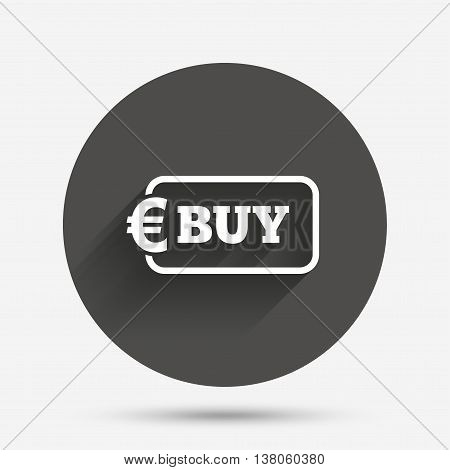 Buy sign icon. Online buying Euro eur button. Circle flat button with shadow. Vector