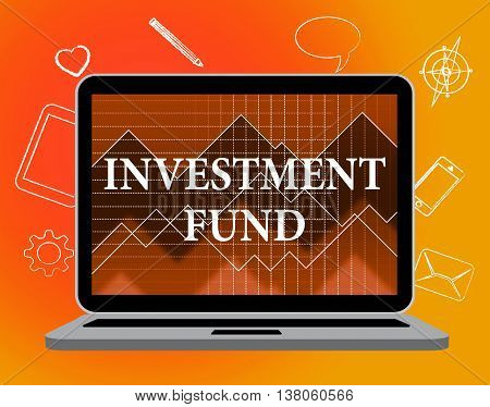 Investment Fund Represents Stock Market And Finance