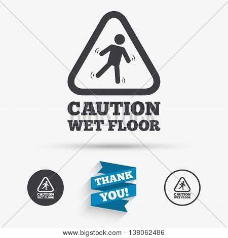 Caution wet floor sign icon. Human falling triangle symbol. Flat icons. Buttons with icons. Thank you ribbon. Vector