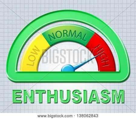High Enthusiasm Indicates Enthusiast Inspire And Scale