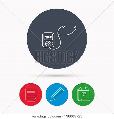 Music player icon. Songs portable device sign. Multimedia sound technology symbol. Calendar, pencil or edit and document file signs. Vector