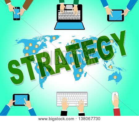 Business Strategy Shows Tactics Plans And Innovation