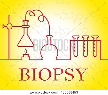 Biopsy Test Means Trial Researched And Examine