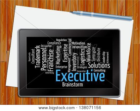 Executive Word Indicates Senior Manager And Md Tablet