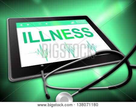 Illness Tablet Represents Disorder Diseases And Internet