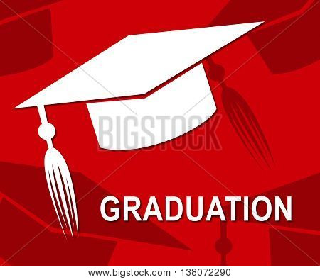 Graduation Mortarboard Represents Ceremony Uni And Graduated