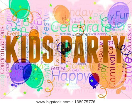 Kids Party Shows Balloons Childhood And Parties